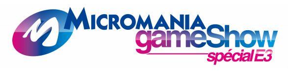 [ANNONCE] Micromania Games Show – E3 2013