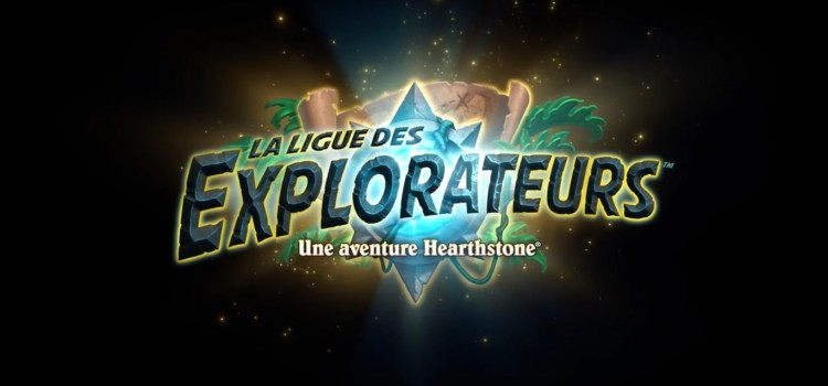 [ANNONCE] Hearthstone : La Ligue des Explorateurs