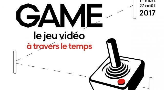[EXPO] GAME, le jeu vidéo à travers le temps