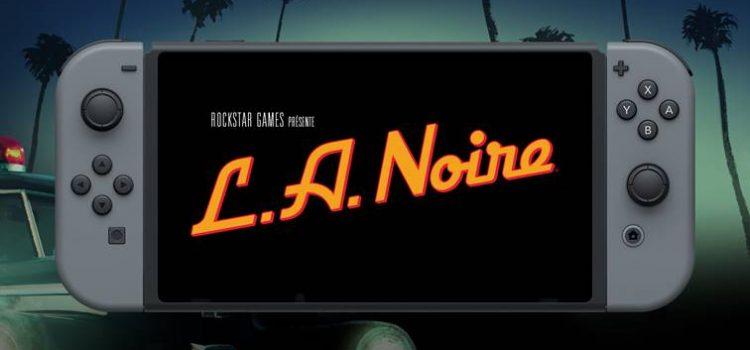 [VIDEO] L.A. Noire arrive très bientôt sur Switch