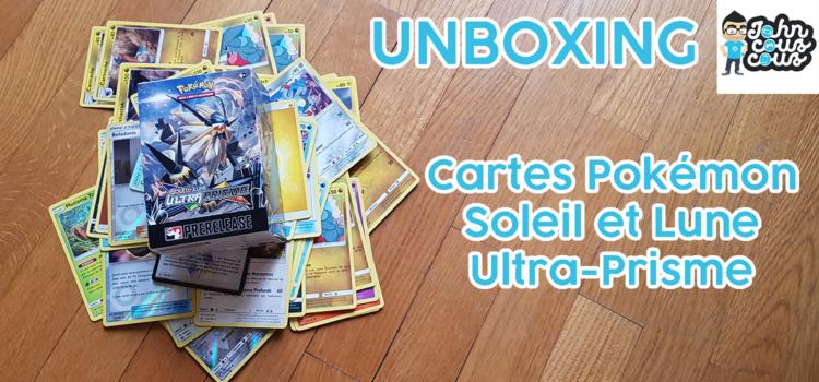 [UNBOXING VIDÉO] Cartes Pokémon Soleil et Lune Ultra-Prisme