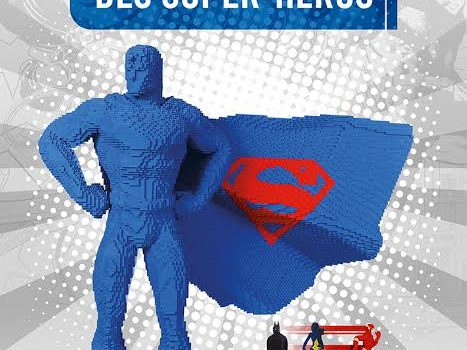 [EXPO] LEGO – The Art of the Brick : DC Super Heroes
