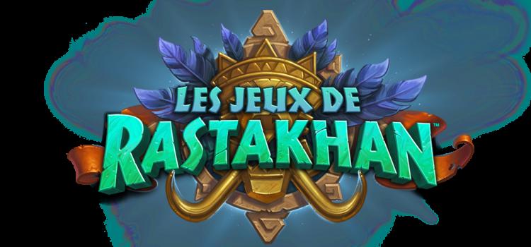 [HEARTHSTONE] C'est parti pour les Jeux de Rastakhan !