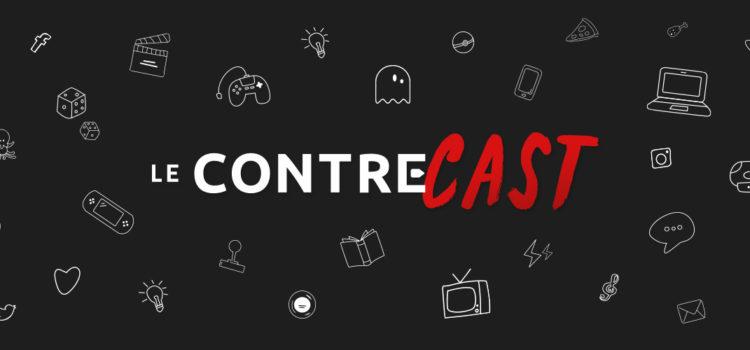 [PODCAST] Avez-vous déjà écouté Le ContreCast ?
