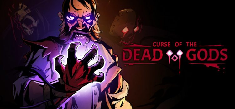 [TEST] Curse of the Dead Gods sur PC