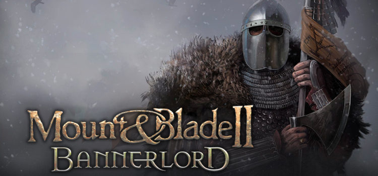 [TEST] Mount & Blade II: Bannerlord (early access)
